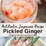 two image collage fo pickled ginger for pinterest pin with text overlay