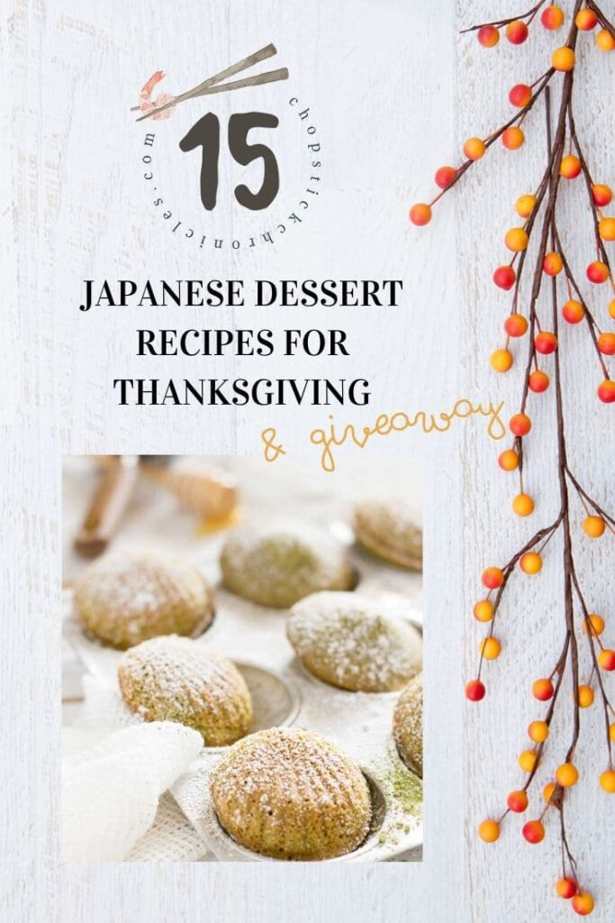 Matcha madraine with text overlay of 15 Japanese dessert recipes for thanksgiving