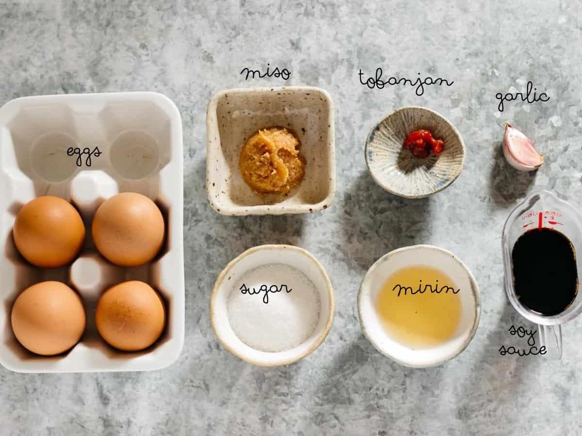 4 eggs, miso, sugar, mirin, tobanjan, galic, and soy sauce