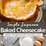 baked Japanese cheesecake image with text overlay for pinterest